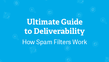 The Ultimate Guide to Email Deliverability