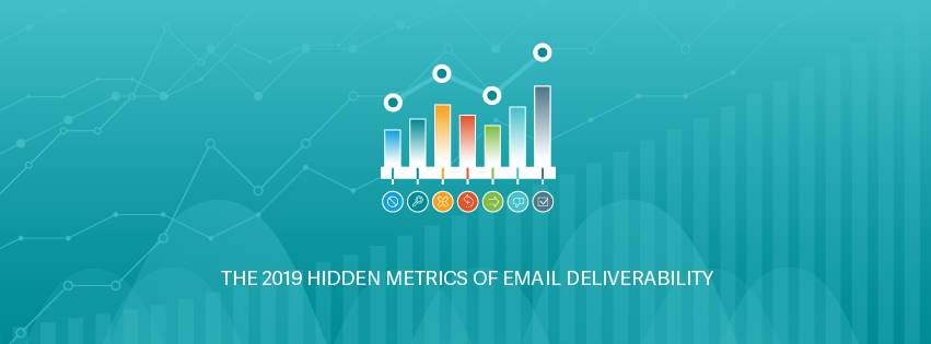 The 2019 Hidden Metrics of Email Deliverability | Return Path